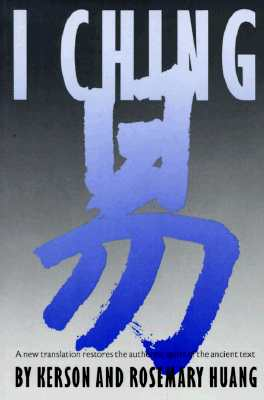Image for I Ching - A New Translation Restores the Authentic Spirit of the Ancient Text