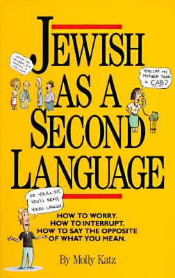 JEWISH AS A SECOND LANGUAGE, MOLLY KATZ