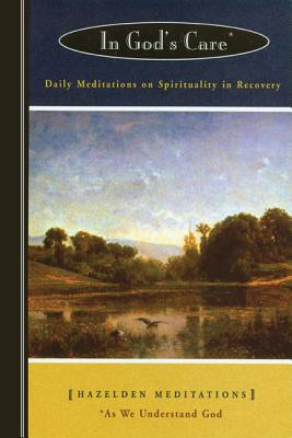 Image for In God's Care: Daily Meditations on Spirituality in Recovery (Hazelden Meditation Series)