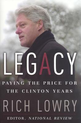 Image for Legacy: Paying The Price For The Clinton Years