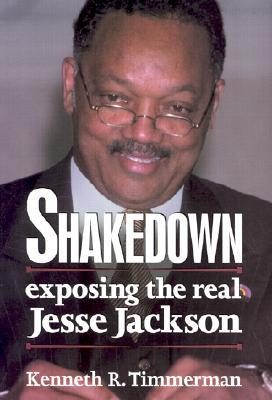 Image for Shakedown: Exposing The Real Jesse Jackson