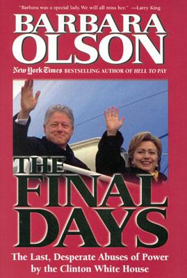 Image for The Final Days: The Last, Desperate Abuses of Power by the Clinton White House
