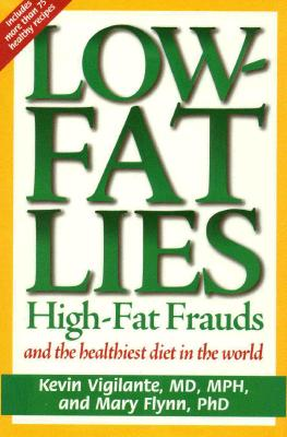 Image for Low-Fat Lies : High Fat Frauds & the Healthiest Diet in the World