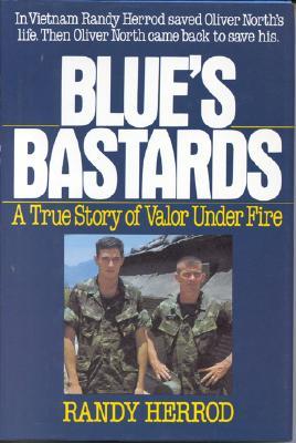 Image for Blue's Bastards: A True Story of Valor Under Fire