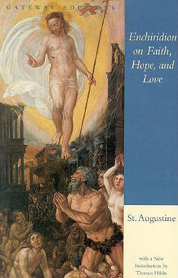 Enchiridion on Faith, Hope and Love, AUGUSTINE , THOMAS S. HIBBS