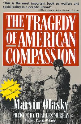 The Tragedy of American Compassion, Olasky, Marvin