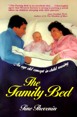 Image for The Family Bed : An Age Old Concept in Child Rearing