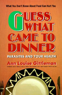 Image for Guess What Came to Dinner: Parasites and Your Health