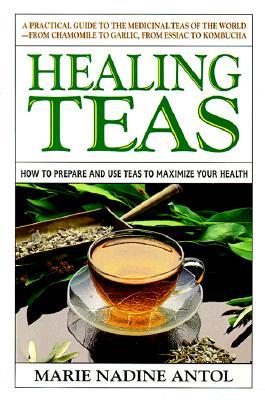 Healing Teas, Antol,Marie N.dine