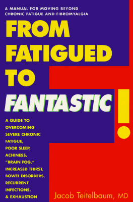 Image for From Fatigued to Fantastic!: A Manual for Moving Beyond Chronic Fatigue and Fibromyalgia