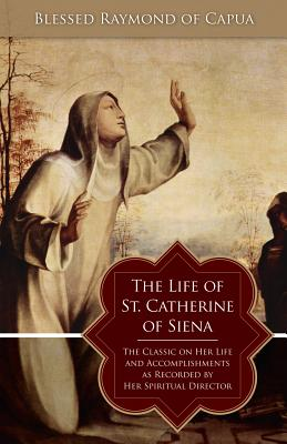 Life of St. Catherine of Siena, BLESSED RAYMOND OF CAPUA, GEORGE LAMB