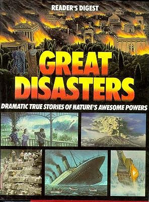 Image for Great Disasters: Dramatic True Stories of Nature's Awesome Powers