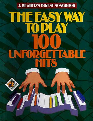 Image for Reader's Digest Easy Way to Play 100 Unforgettable Hits (Reader's Digest Publications)