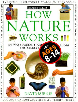Image for How Nature Works: 100 Ways Parents & Kids Can Share the Secrets of Nature