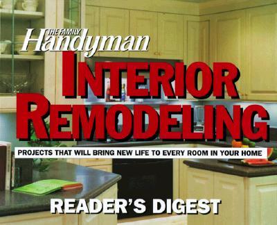 INTERIOR REMODELING FAMILY HANDYMAN, READER'S DIGEST