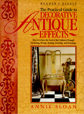 Image for The Practical Guide to Decorative Antique Effects