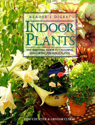 Image for Indoor Plants: The Essential Guide to Choosing and Caring for Houseplants