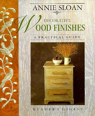Image for Annie Sloan Decorative Wood Finishes: A Practical Guide