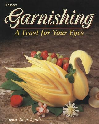 Image for Garnishing: A Feast For Your Eyes