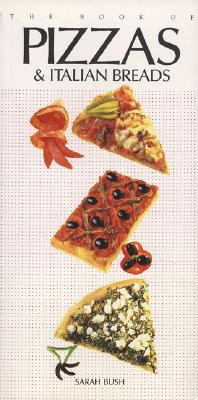 Image for The Book of Pizzas and Italian Breads
