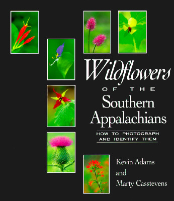 Image for Wildflowers of the Southern Appalachians: How to Photograph and Identify Them (First Edition)