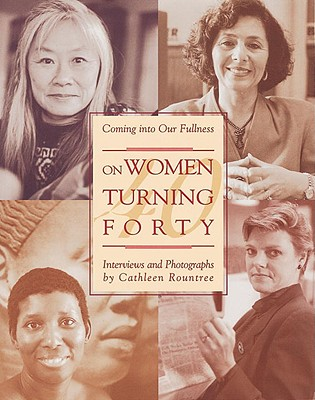 Image for On Women Turning Forty : Coming into Our Fullness