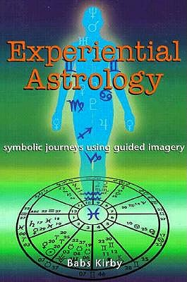 Image for Experiential Astrology: Symbolic Journeys Using Guided Imagery