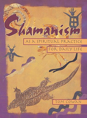 Image for Shamanism As a Spiritual Practice for Daily Life