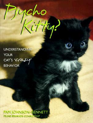 "Image for Psycho Kitty: understanding your cat's ""crazy"" behavior"