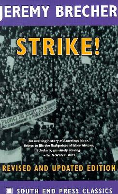 Strike!: Revised and Updated Edition (South End Press Classics Series), Brecher, Jeremy