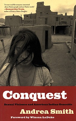 Conquest: Sexual Violence and American Indian Genocide, Smith, Andrea