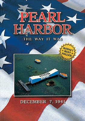 Pearl Harbor the Way It Was: December 7, 1941, Scott C. S. Stone