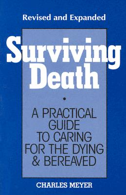 Image for Surviving Death : A Practical Guide to Caring for the Dying & Bereaved