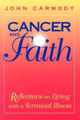 Image for Cancer & Faith: Reflections on Living With a Terminal Illness