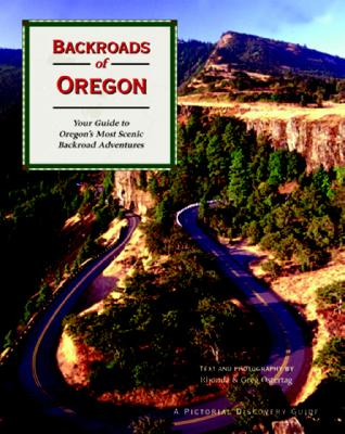 Image for Backroads of Oregon: Your Guide to Oregon's Most Scenic Backroad Adventures