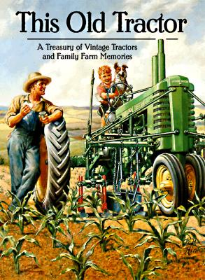 Image for This Old Tractor: A Treasury of Vintage Tractors and Family Farm Memories
