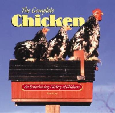 Image for The Complete Chicken: An Entertaining History of Chickens (Country Life)