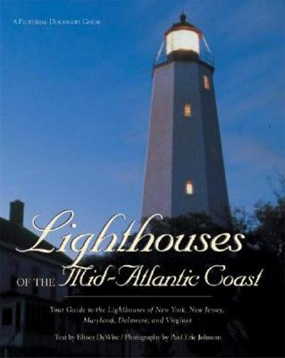 Image for Lighthouses of the Mid-Atlantic Coast : Your Guide to the Lighthouses of New York, New Jersey, Maryland, Delaware, and Virginia