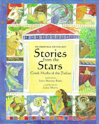 Image for Stories from the Stars Greek Myths of the Zodiac