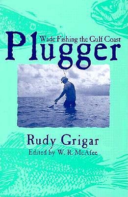 Image for Plugger: Wade Fishing the Gulf Coast