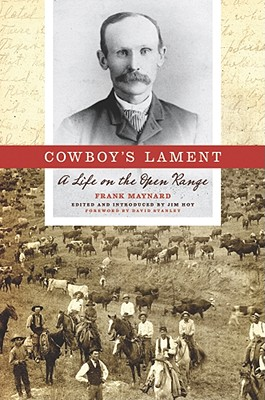 Cowboy's Lament: A Life on the Open Range (Voice in the American West), Frank Maynard