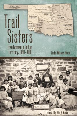 Image for Trail Sisters: Freedwomen in Indian Territory, 1850-1890
