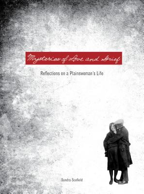 Image for Mysteries of Love and Grief: Reflections on a Plainswoman's Life