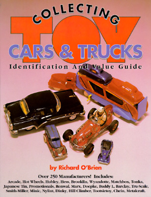 Collecting Toy Cars & Trucks (A Collector's Identification & Value Guide, No 1), O'Brien, Richard