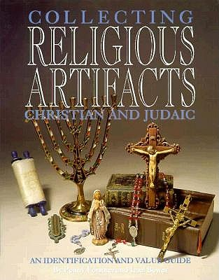 Image for A Guide to Collecting Christian and Judaic Religious Artifacts (Collecting Religious Artifacts)