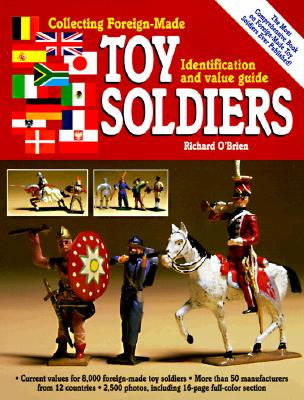 Image for Collecting Foreign-Made Toy Soldiers, Identification and Value Guide