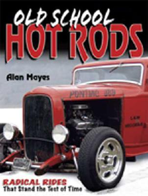 Old School Hot Rods, Alan Mayes