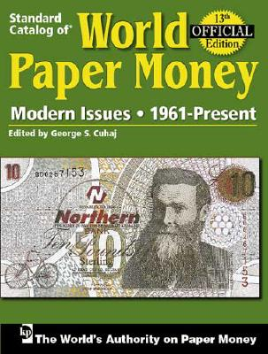 Standard Catalog of World Paper Money, Modern Issues: 1961-Present, 13th Edition