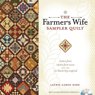Image for The Farmer's Wife Sampler Quilt: Letters from 1920s Farm Wives and the 111 Blocks They Inspired