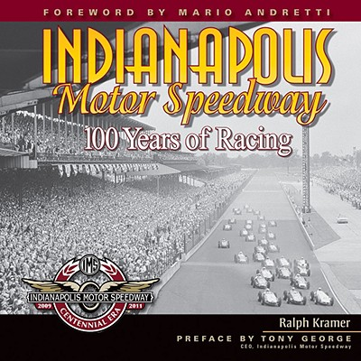 Image for Indianapolis Motor Speedway: 100 Years of Racing